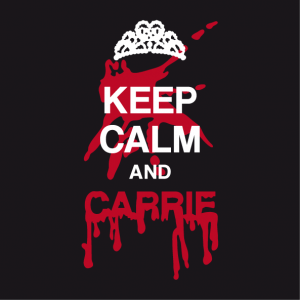 Keep calm and Carrie t-shirt, reference to Stephen King and parody of Keep Calm and Carry On design.