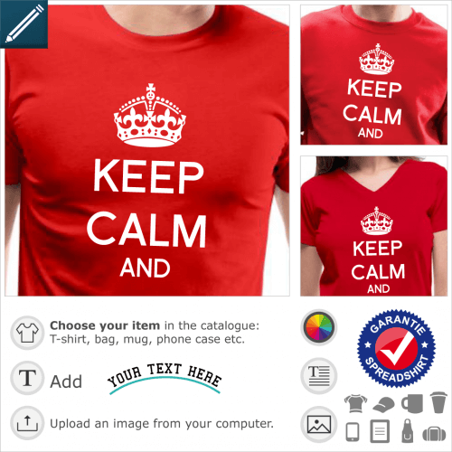Keep calm t-shirt. Keep calm to personalize, English crown and keep calm and written in arial font to complete.